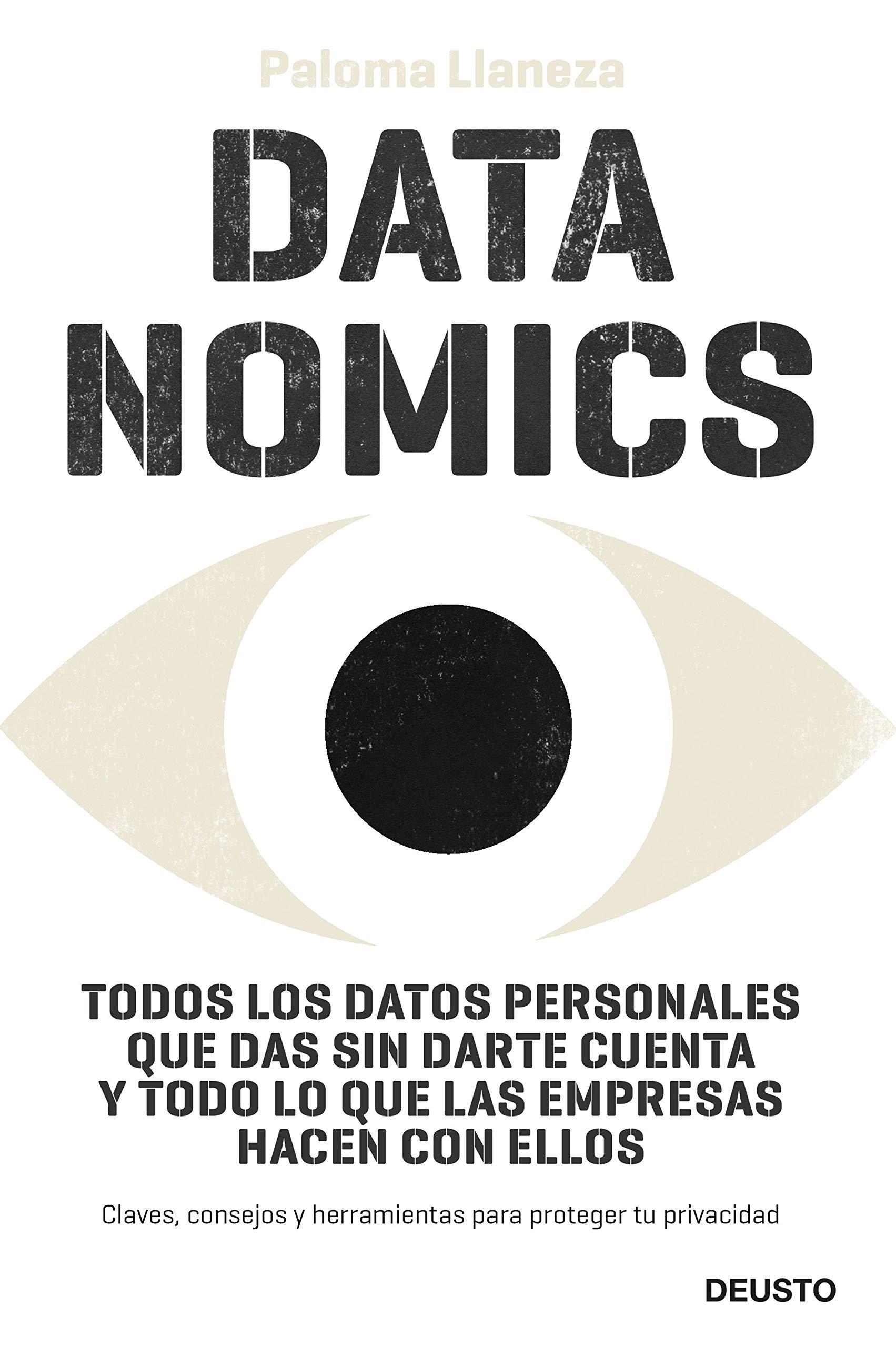 Datanomics: Todos los datos personales que das sin darte cuenta y todo lo que las empresas hacen con ellos (Sin colección)