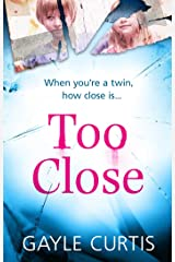 Too Close: A twisted psychological thriller that's not for the faint-hearted! Kindle Edition