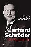 Gerhard Schröder: Die Biographie