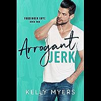 Arrogant Jerk (Forbidden Love Book 2) (English Edition)