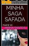 MINHA SAGA SAFADA: PARTE VII