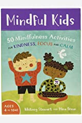 Mindful Kids: 50 Mindfulness Activities for Kindness , Focus and Calm Hardcover