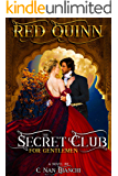 Red Quinn: The Secret Club for Gentlemen: A regency historical romance in London, with a Duke