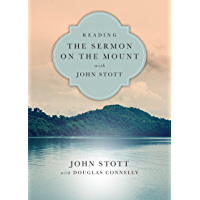Reading the Sermon on the Mount with John Stott (Reading the Bible with John Stott)