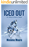 Iced Out: An Abby & Henry Caper