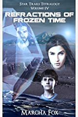 Refractions of Frozen Time (Star Trails Tetralogy Book 4) Kindle Edition