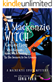 A Mackenzie Witch Collection: Witch Namaste, Good Witch Hunting, 'Tis the Season to be Creepy (A Mackenzie Coven Mystery…