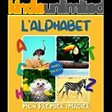 Mon Premier Imagier L'alphabet: Mon super animalier - Apprendre l'alphabet avec des photos pour les enfants dès 3 ans…