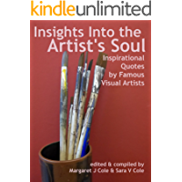 Insights Into the Artist's Soul: Inspirational Words by Famous Visual Artists