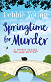 Springtime for Murder (Sophie Sayers Village Mysteries Book 5)