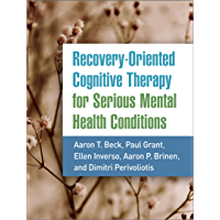 Recovery-Oriented Cognitive Therapy for Serious Mental Health Conditions (English Edition)