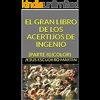 EL GRAN LIBRO DE LOS ACERTIJOS DE INGENIO: [PARTE 8] (COLOR)