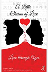 A Little Chorus of Love: Love through Ages Kindle Edition