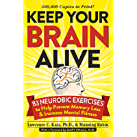 Keep Your Brain Alive: 83 Neurobic Exercises to Help Prevent Memory Loss and Increase Mental Fitness (English Edition)