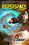 Awakening: Fun Sci-Fi Alien Contact Cyberpunk (The Hyperspace Project Book 1)