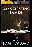 EMANCIPATING JAMES (The Black Series Book 3)