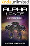Alpha Lance: A Space Opera Men's Adventure (Starwing Elite Book 1)