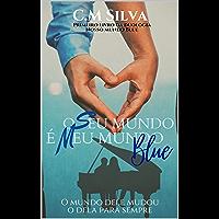O seu mundo é meu mundo Blue (Nosso mundo Blue Livro 1)