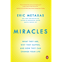 Miracles: What They Are, Why They Happen, and How They Can Change Your