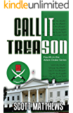 Call It Treason: The Adam Drake Thriller Series (The Adam Drake series Book 4)