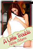 A Little Trouble