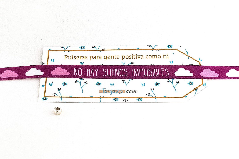 Tarja 73 | Pulseras De Tela Con frases molonas: NO HAY SUEÑOS IMPOSIBLES | Regalo Original | Ideal Para Bodas, Aniversarios, Fiestas | Calidad HD