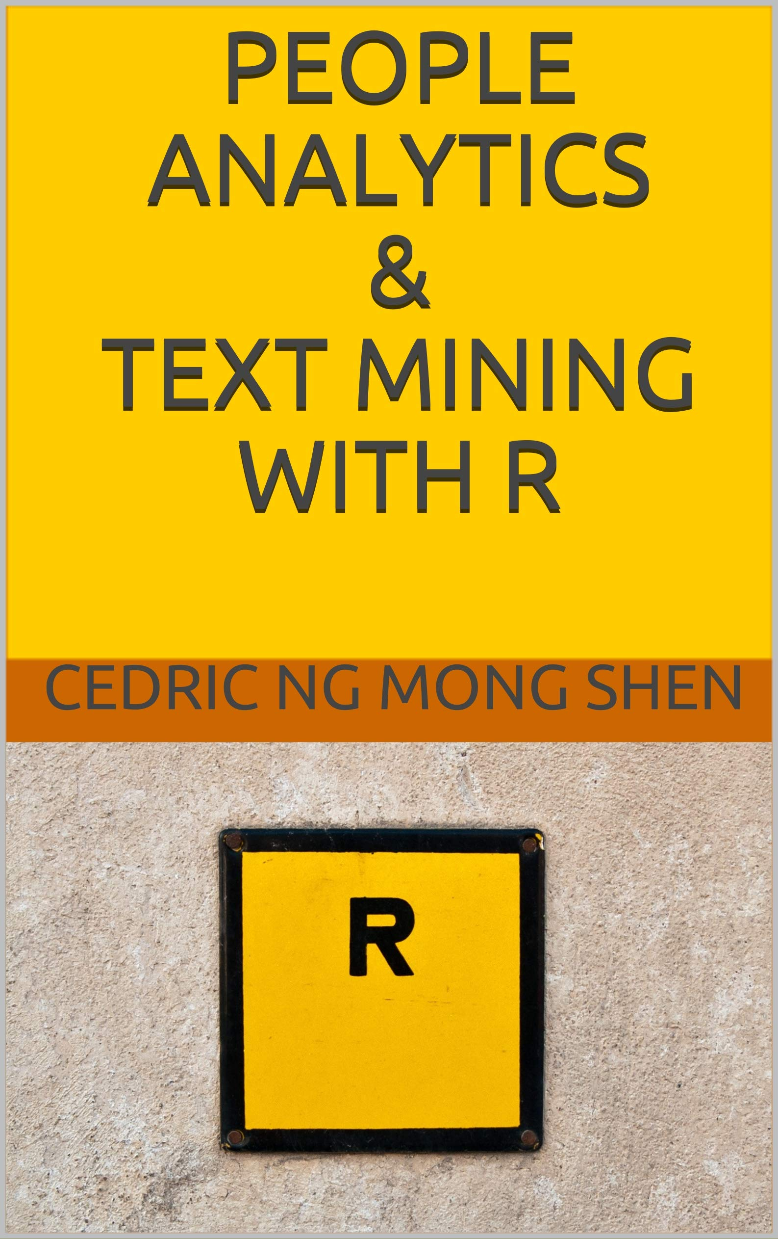 People Analytics & Text Mining with R por Mong Shen Ng
