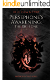 Persephone's Awakening: The Rich One: Mythos Untold Series