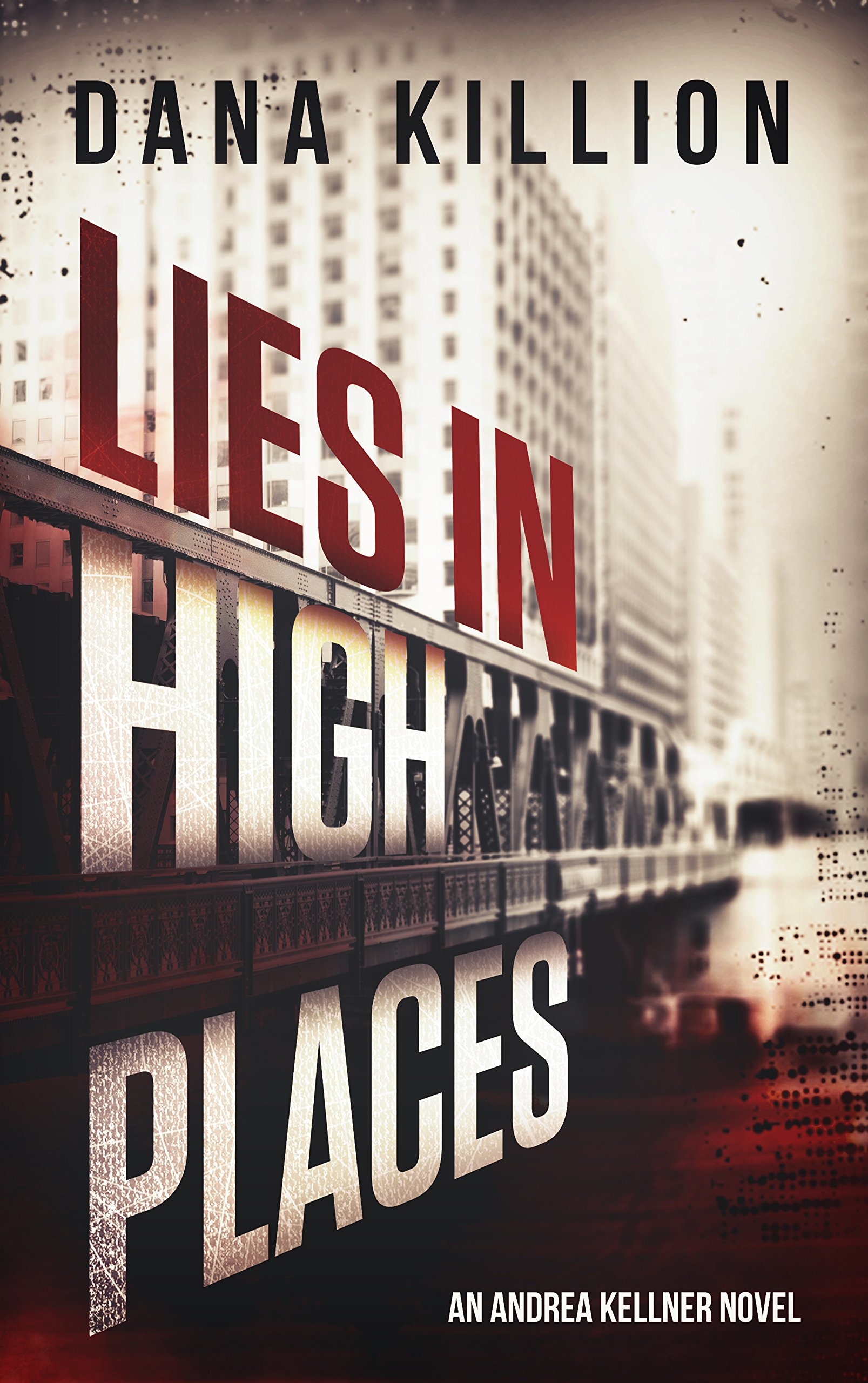 Lies in High Places (Andrea Kellner Book 1)