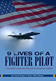 9 Lives of a Fighter Pilot: One pilot's personal story as an American patriot
