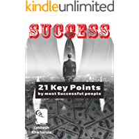 Success: 21 Key Points by most Successful people