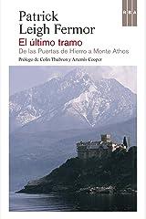 El último tramo: De las Puertas de Hierro al Monte Athos (FICCIÓN GENERAL) (Spanish Edition) Kindle Edition