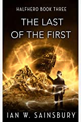 The Last Of The First (Halfhero Book 3) Kindle Edition