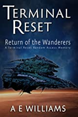 Return of the Wanderers: A Terminal Reset Random Access Memory (Terminal Reset Random Access Memories Book 1) Kindle Edition