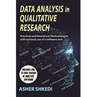 Data Analysis In Qualitative research: Practical and theoretical Methodologies with optional use of a software tool