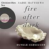 Dunkle Sehnsucht (Fire after Dark 1)