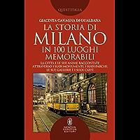 La storia di Milano in 100 luoghi memorabili