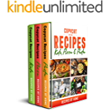 Copycat Recipes: 3 Books in 1: KETO, PIZZA & PASTA. A Step-Step Quick and Easy Cookbook for Beginners to Prepare 150 Popular  and Delicious Restaurant Keto, Pizza and Pasta Recipes at Home