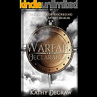 Warfare Declarations: The Power of Decreeing into the Spiritual Realm