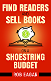 Find Readers and Sell Books on a Shoestring Budget
