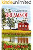 The Dreams of Home: A Sweet western romance (The Cowboy Brotherhood of Clearwater County Book 4)