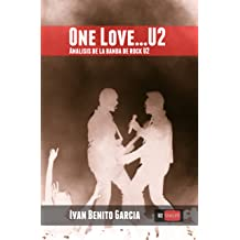 One Love… U2: Análisis de la banda de música rock U2 (Spanish Edition) Dec 28, 2012