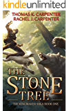 The Stone Tree: A LitRPG Adventure (Kingmaker Saga Book 1)
