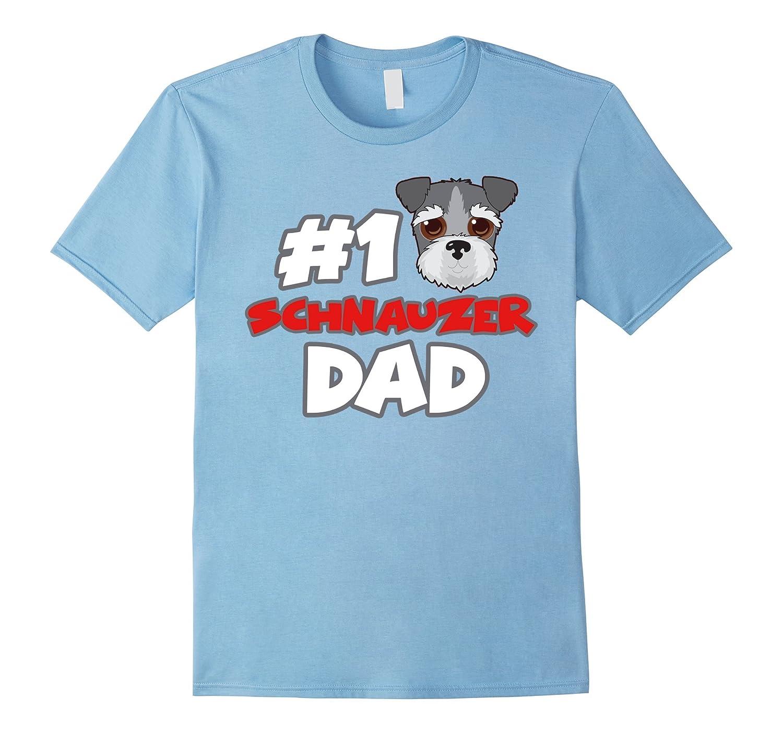 #1 Schnauzer Dad Funny Love Shirts