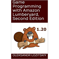 Game Programming with Amazon Lumberyard, Second Edition