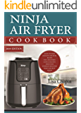 Ninja Air Fryer Cookbook 2019: Quick-to-Make Delicious Ninja Air Fryer Recipes For A Beginner's Guide & Healthy Fried Food Everyday Meals For Smart and Busy People