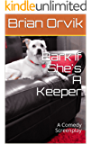 Bark If She's A Keeper (English Edition)