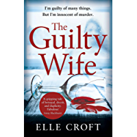 The Guilty Wife: A thrilling psychological suspense with twists and turns that grip you to the very last page (English Edition)