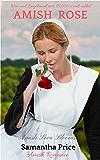 Amish Rose: Amish Romance (Amish Love Blooms Book 1)
