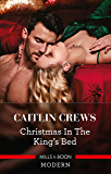 Christmas in the King's Bed (Royal Christmas Weddings Book 1)